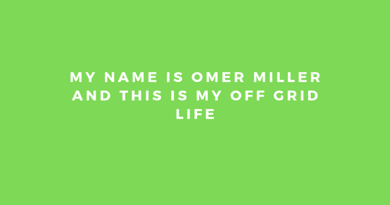 omer miller my off grid story