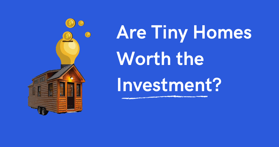 tiny home investment