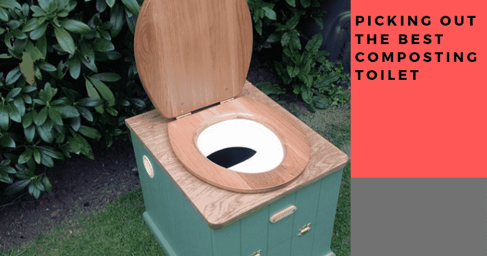 The Best Composting Toilets: Choosing the Right One