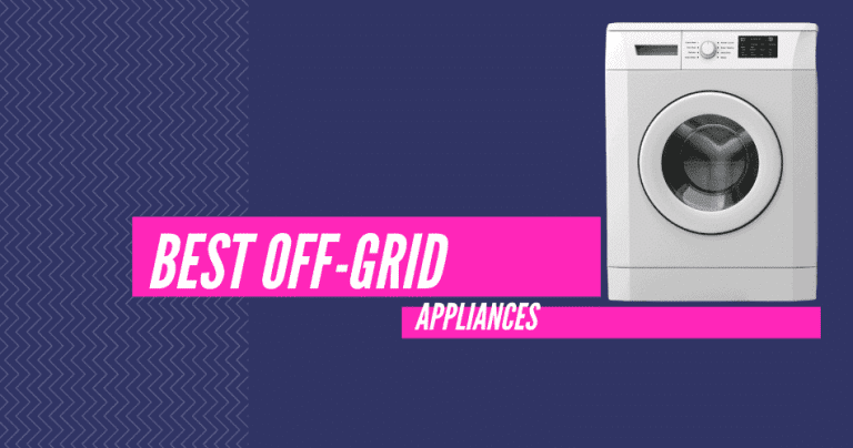 best off grid appliances