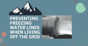 Preventing Freezing Water Lines When Living Off Grid